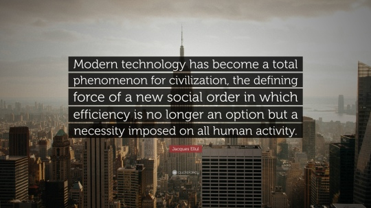 909605-jacques-ellul-quote-modern-technology-has-become-a-total
